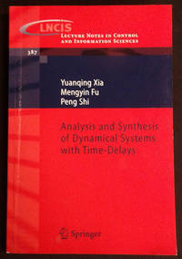 Analysis and Synthesis of Dynamical Systems with Time-Delays (Lecture Notes in Control and...