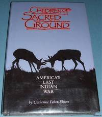 image of Children of Sacred Ground: America's Last Indian War