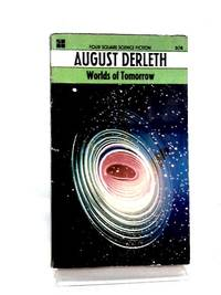 Worlds of Tomorrow by August Derleth - 1967