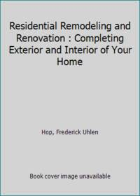 Residential Remodeling and Renovation : Completing Exterior and Interior of Your Home