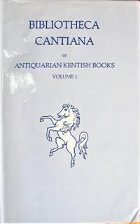 Bibliotheca Cantiana. Or Antiquarian Kentish Books. Volume 1.
