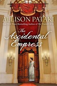The Accidental Empress : A Novel