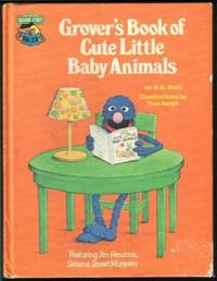 image of Grover's Book of Cute Little Baby Animals: Featuring Jim Henson's Sesame Street Muppets