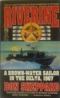 Riverine: A Brown-Water Sailor In The Delta, 1967