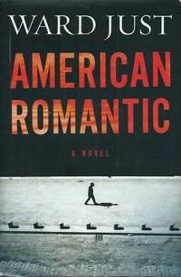 American Romantic by  Ward Just - Cloth/dust jacket  Octavo - 2014 - from San Francisco Book Company (SKU: 52117)