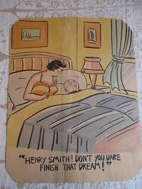 "image of ""HENRY SMITH ! DON'T YOU DARE FINISH THAT DREAM !"" - Risque, One Panel Gag, ORIGINAL CARTOON ART"