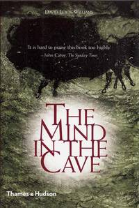 The Mind in the Cave. Consciousness and the Origins of Art by Lewis-Williams, David - 2004