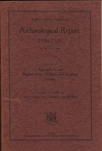 35th Annual ARCHAEOLOGICAL REPORT 1924-25, being part of the Appendix to the report of the Minister of Education Ontario printed by order of the Legislative Assembly.