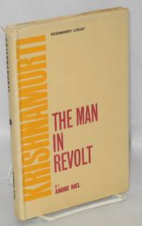 image of Krishnamurti, the Man in Revolt. Translated from the French
