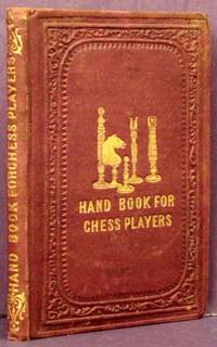 The Chess-Player's Hand-Book; Containg a Full Account of the Game of Chess, and the Best Mode of Playing It