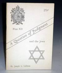 A Question of Judgment; Pius XII and the Jews
