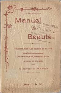 Manuel de beauté, recettes, formules, secrets de beauté employés couramment...