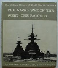 Military History of World War II #4 the Naval War in the West: the Raiders by Dupuy, Trevor Nevitt by Dupuy, Trevor Nevitt