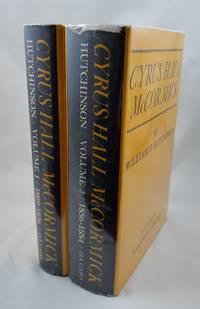 CYRUS HALL MCCORMICK, VOLS. 1-2 COMPLETE