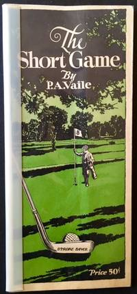 The Short Game: The First and Most Important Part of Golf