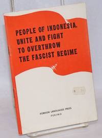 People of Indonesia, unite and fight to overthrow the fascist regime