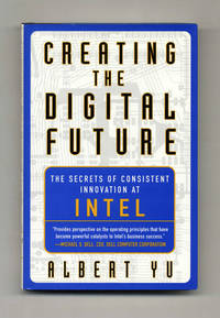 Creating the Digital Future: The Secrets of Consistent Innovation at Intel  - 1st Edition/1st Printing