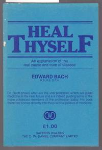 image of Heal Thyself - An Explanation of the Real Cause and Cure of Disease