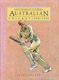 Australian Cricket: The Bradman Years: From Bradman to Border by  Jack Pollard - Paperback - from World of Books Ltd and Biblio.com