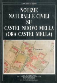 Notizie naturali e civili su Castel Nuovo Mella (ora Castel Mella ).