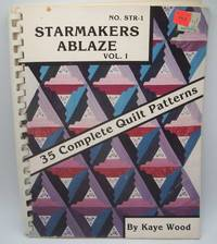 image of Starmakers Ablaze Vol. 1: 35 Complete Quilt Patterns