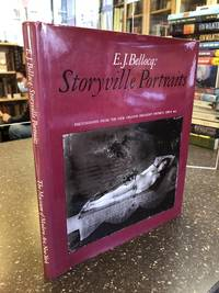 E. J. BELLOCQ: STORYVILLE PORTRAITS, PHOTOGRAPHS FROM THE NEW ORLEANS RED-LIGHT DISTRICT, CIRCA 1912