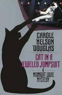 Cat in a Jeweled Jumpsuit: A Midnight Louie Mystery