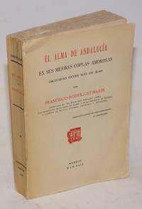 El Alma de Andalucia, en sus mejores coplas amorosas, escogidas entre mas de 22.000