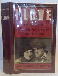 I Love: Story of Vladimir Mayakovsky and Lili Brik by Ann Charters (1979-10-11)