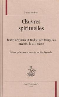 Oeuvres spirituelles by Catherine Parr - 2006 - from Le Grand Chene (SKU: 30729)