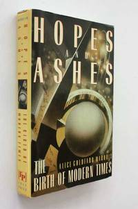 Hopes and Ashes: The Birth of Modern Times, 1929-1939