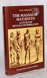 image of The Maasai of Matapato a study of rituals of rebellion