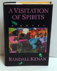 Visitation of Spirits: A Novel
