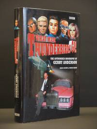 What Made Thunderbirds Go! The Authorised Biography of Gerry Anderson [SIGNED]