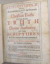 Origines Anglicanae, or, A History of the English Church beginning where Bishop Stillingfleet Has ended his History of the British Church And containing An Account of the Affairs thereof, from the first planting of the Christian Religion amongst the Engli