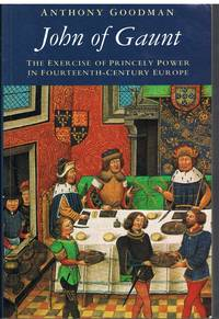 image of John of Gaunt: The Exercise of Princely Power in Fourteenth-Century Europe