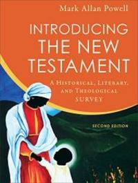 Introducing the New Testament: A Historical  Literary  and Theological Survey