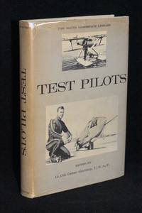 Test Pilots by  Editor Lt.Col. Gene Gurney - 1st Edition - 1962 - from Walnut Valley Books/Books by White (SKU: 010931)