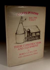Oasts in Kent, 16th-20th Century, Their Construction and Equipment