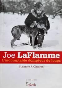 image of Joe LaFlamme. L'indomptable dompteur de loups