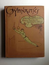 Gymnastics: A Text-Book of the German-American System of Gymnastics, Specially Adapted to the Use of Teachers and Pupils in Public and Private Schools and Gymnasiums