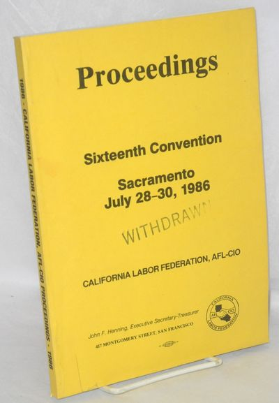 San Francisco: California Labor Federation, AFL-CIO, 1986. 226p., wraps, withdrawn stamp on front wr...