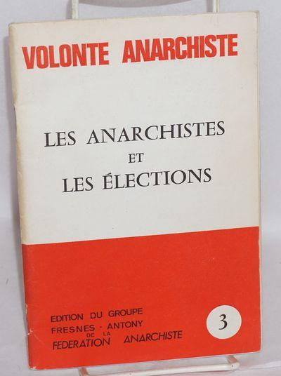 Paris: Edition Fresnes-Antony de la Fédération anarchiste, 1978. Pamphlet. 72p., stapled wraps, 5....