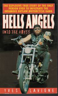 Hells Angels Into The Abyss Explosive True Story of the Only Person Ever  to Infiltrate the...