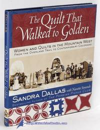 The Quilt That Walked to Golden: Women and Quilts in the Modern West