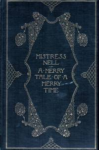 image of Mistress Nell A Merry Tale Of A Merry Time (Twixt Fact and Fancy)