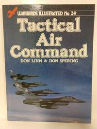 Tactical Air Command-Warbirds Illustrated No. 39