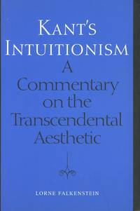 Kant's Intuitionism: A Commentary on the Transcendental Aestheric