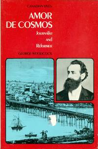 Amor de Cosmos: Journalist and Reformer