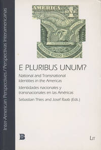 E Pluribus Unum?: National and Transnational Identities in the Americas/Identidades Nacionales y...